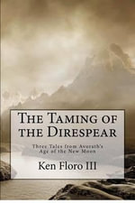 The Taming of the Direspear - Ken Floro III