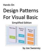 Hands-On Design Patterns for Visual Basic, Simplified Edition - Joe Sweeney