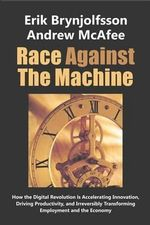 Race Against the Machine - Erik Brynjolfsson