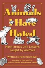 Animals I Have Hated - Herb Nordmeyer