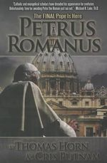 Petrus Romanus : The Final Pope Is Here - Thomas Horn