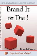 Brand It or Die : Action for Organizational Effectiveness Toolkit - Kennedy Mpezeni