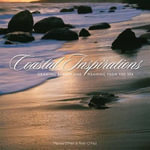 Coastal Inspirations : Drawing Beauty and Meaning from the Sea - Marissa O'Neil
