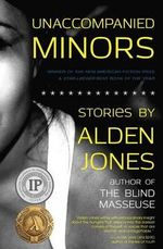 Unaccompanied Minors - Alden Jones