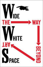 The Way Beyond Art - Wide White Space : Wide White Space