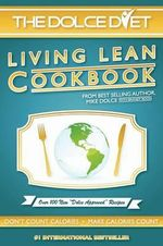 The Dolce Diet : Living Lean Cookbook - Michael Dolce