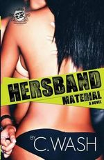 Hersband Material (the Cartel Publications Presents) : Millennial Assignment - C Wash