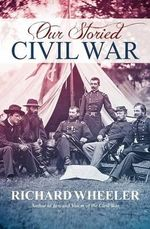 Our Storied Civil War : An Encyclopedia of Social, Political, Cultural and... - Richard Wheeler