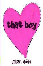 That Boy : Volume 1 - Jillian Dodd