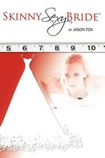 Skinny Sexy Bride - Jason Fox