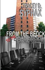 From the Block to the Boardroom - Tracey D Syphax