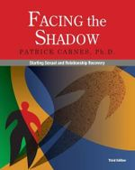 Facing the Shadow : Starting Sexual and Relationship Recovery - Patrick J Carnes