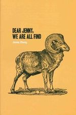 Dear Jenny, We Are All Find - Jenny Zhang