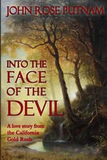 Into the Face of the Devil - John Rose Putnam