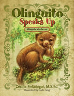 Olinguito Speaks Up : Olinguito Alza la Voz - Cecilia Velástegui