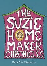 Suzie Homemaker Chronicles - Mary Ann Fitzmorris