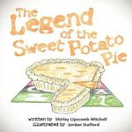 The Legend of the Sweet Potato Pie - Shirley Lipscomb Mitchell