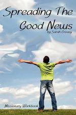 Spreading the Good News - Sarah Creasy