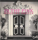 In the Pink : Dorothy Draper: America's Most Fabulous Decorator - Carleton Varney