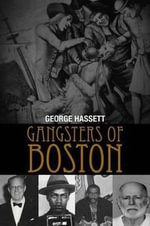 Gangsters of Boston : Fighting the Las Vegas Mob by the Numbers - George Hassett