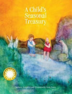 A Child's Seasonal Treasury : Empower Children to Build Inner Strengths - Betty Jones