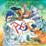 ABC Zoo : A Celebration of Art, Decorated Letters, and Clever Rhymes - Christopher Lee Bollyn