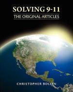 Solving 9-11 : The Original Articles - Christopher Lee Bollyn