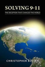 Solving 9-11 : The Deception That Changed the World - Christopher Lee Bollyn