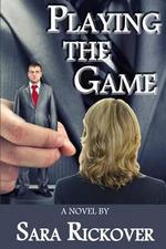 Playing the Game - Sara Rickover