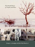 St. Catherines Island : The Story of People and Place - George J Armelagos