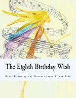 The Eighth Birthday Wish - Bruce E Arrington