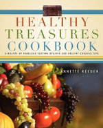 Healthy Treasures Cookbook - Annette Reeder