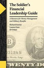 The Soldier's Financial Leadership Guide - Lauren Gore
