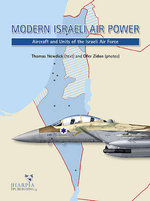 Modern Israeli Air Power : Aircraft and Units of the Israeli Air Force - Ofer Zidon