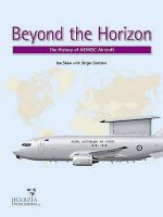 Beyond the Horizon : The History of Aew&c Aircraft - Sergio Santana