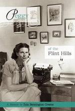 Peggy of the Flint Hills - Zula Bennington Greene