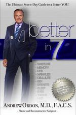 Better in 7 : The Ultimate Seven-Day Guide to a Better You! - Andrew Ordon