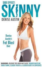 Side Effect: Skinny : Denise Austin's Fat-Blast Diet - Denise Austin