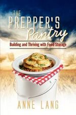 The Prepper's Pantry : From 4 to 50 Servings...How Much Do I Buy? - Anne Lang