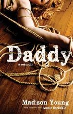 Daddy : A Memoir - Madison Young