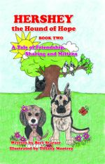 Hershey the Hound of Hope : A Tale of Friendship, Sharing and Mittens - Bert Starzer