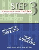 Step 3 Board-Ready USMLE Junkies : The Must-Have USMLE Step 3 Review Companion - B Show