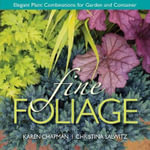 Fine Foliage : Elegant Plant Combinations for Garden and Container - Karen Chapman