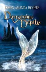 Dangerous Depths - Karen Amanda Hooper