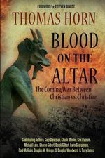 Blood on the Altar : The Coming War Between Christian vs. Christian - Gary Stearman