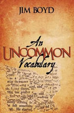 An Uncommon Vocabulary - Jim Boyd Jr