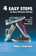 4 Easy Steps to More Effective Writing : Contributing Prosperity To Society - Philip Carmine Semprevivo