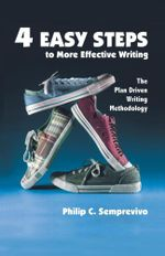 4 Easy Steps to More Effective Writing : The Plan Driven Writing Methodology - Philip C. Semprevivo