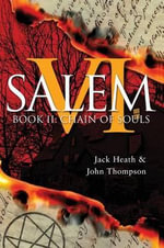 Chain of Souls : Evil Lies in the House of Six Gables (Salem VI) (Volume 2) - Jack Heath