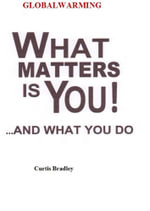 WHAT MATTERS IS YOU...AND WHAT YOU DO - Curtis Bradley